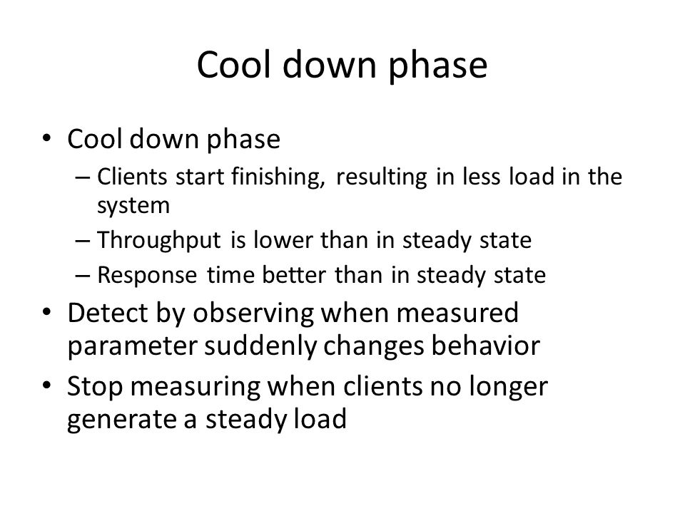 Cool down phase Cool down phase