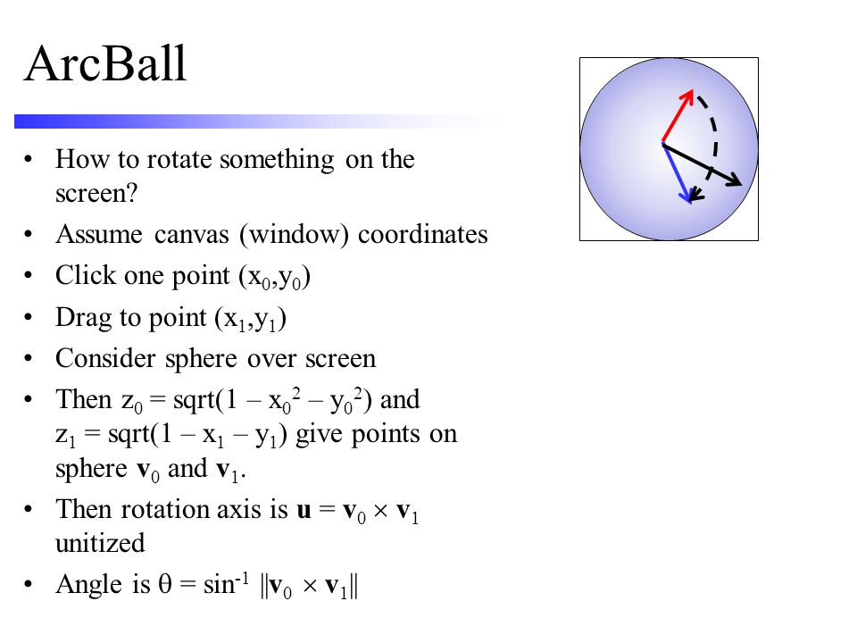 ArcBall How to rotate something on the screen