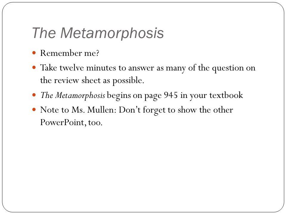 The Metamorphosis Remember me