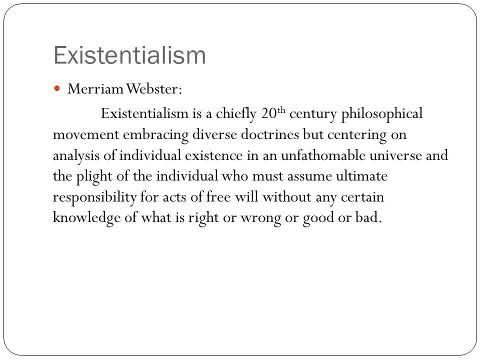 Existentialism Merriam Webster: