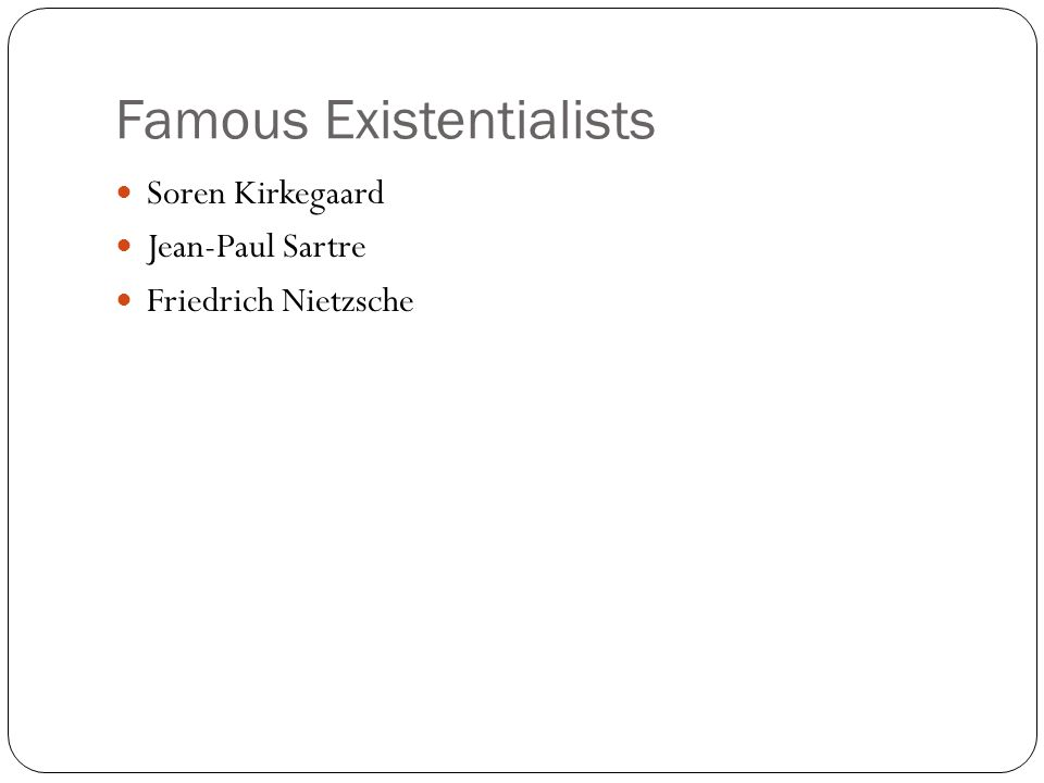 Famous Existentialists
