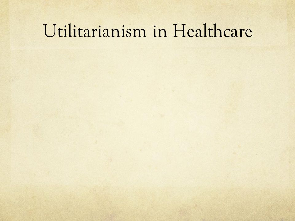 Utilitarianism in Healthcare