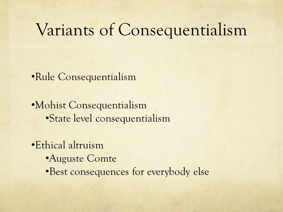 Variants of Consequentialism