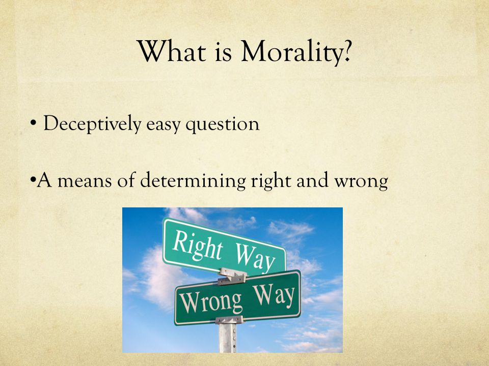 What is Morality Deceptively easy question