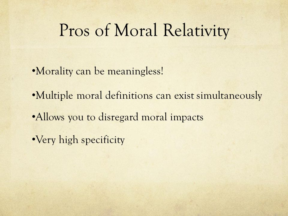 Pros of Moral Relativity