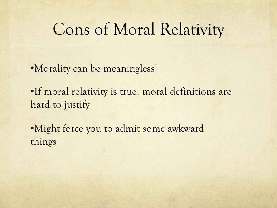 Cons of Moral Relativity