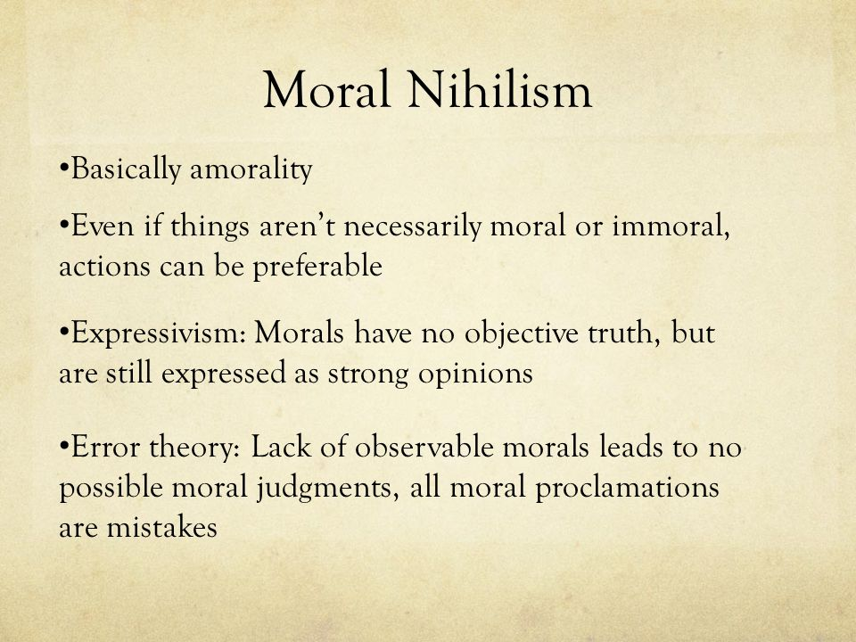 Moral Nihilism Basically amorality
