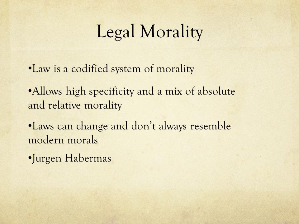 Legal Morality Law is a codified system of morality
