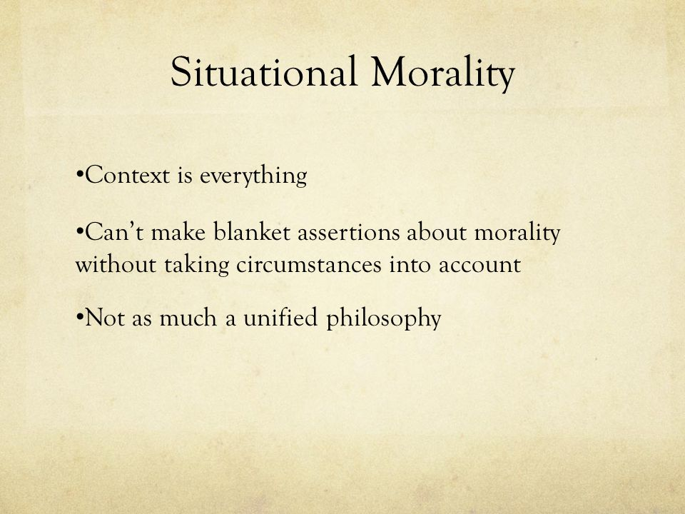 Situational Morality Context is everything