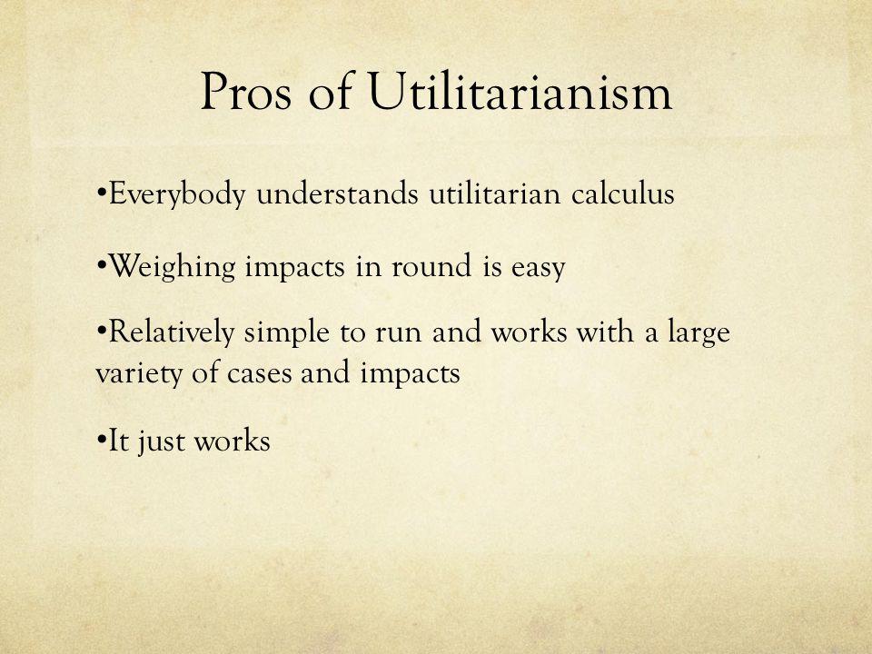 Pros of Utilitarianism