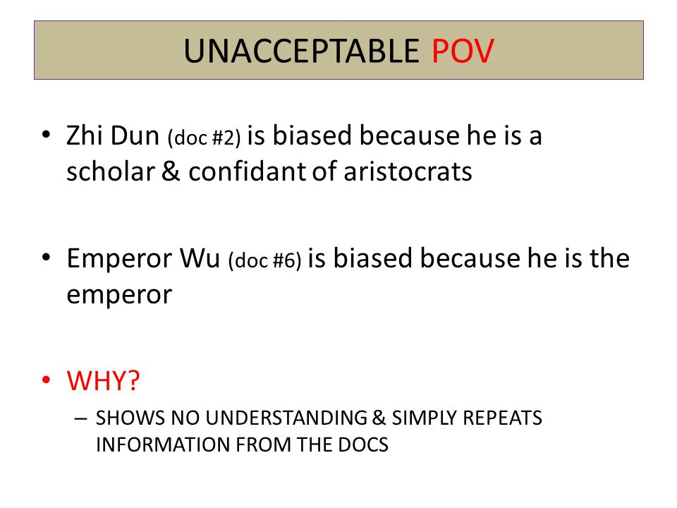 UNACCEPTABLE POV Zhi Dun (doc #2) is biased because he is a scholar & confidant of aristocrats.