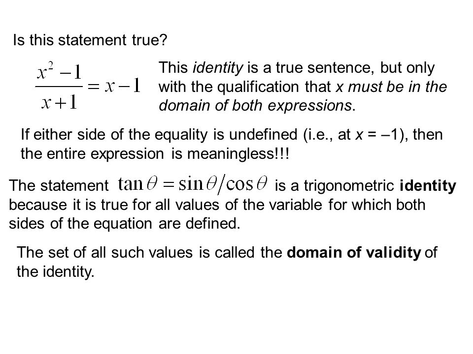 Is this statement true This identity is a true sentence, but only. with the qualification that x must be in the.