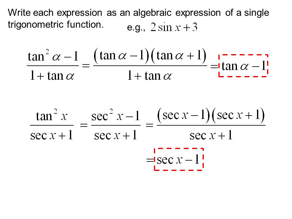 Write each expression as an algebraic expression of a single