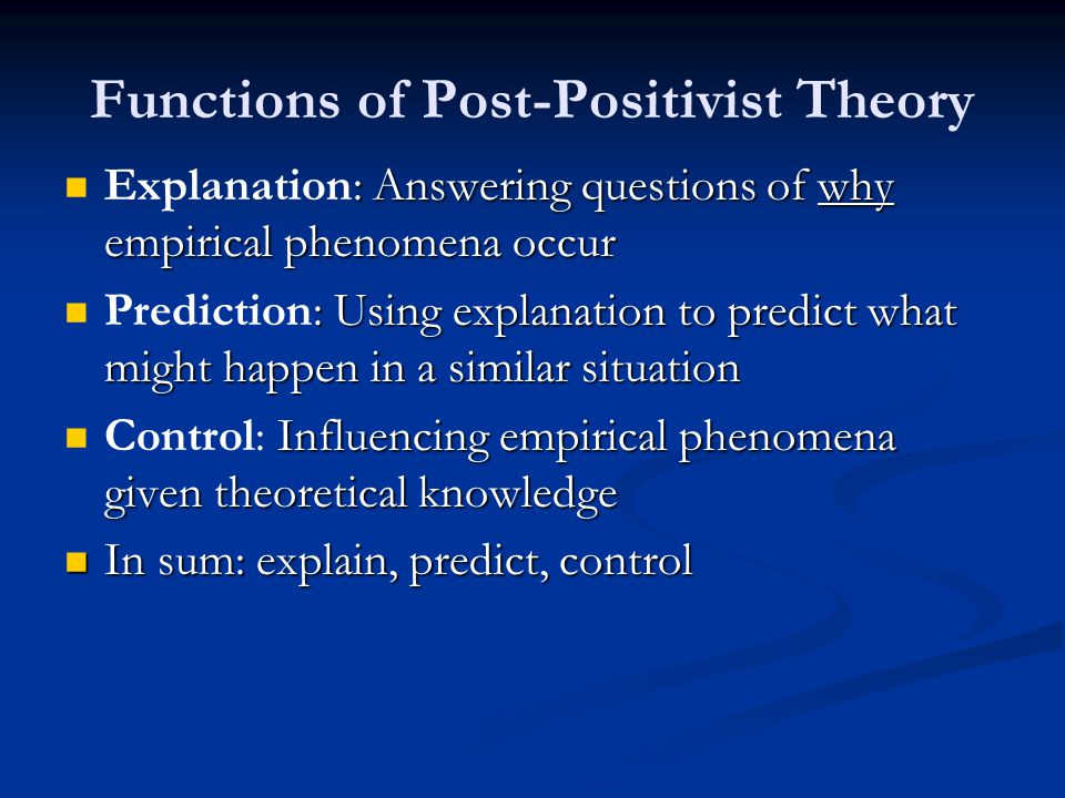Functions of Post-Positivist Theory