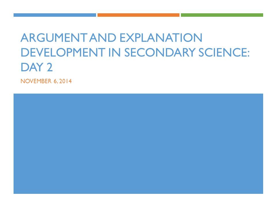 Argument and Explanation Development in Secondary Science: Day 2