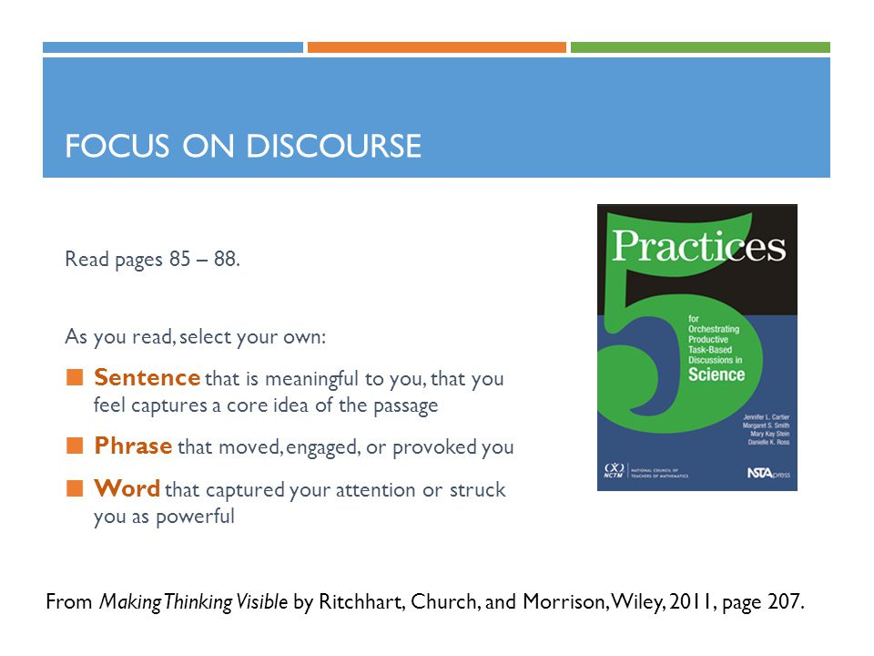 Focus on Discourse Read pages 85 – 88. As you read, select your own: