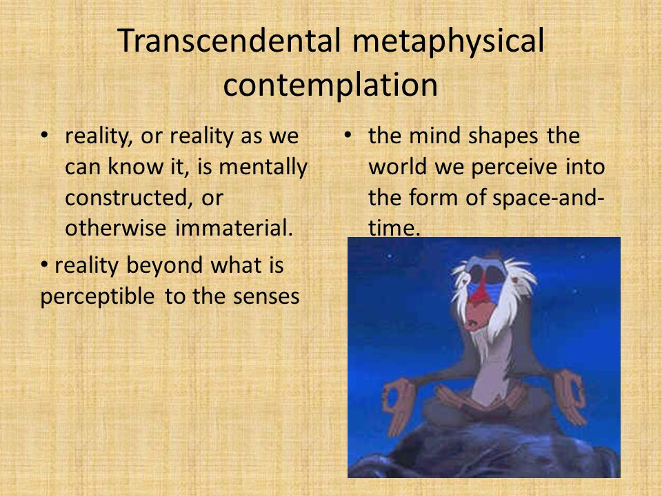 Transcendental metaphysical contemplation