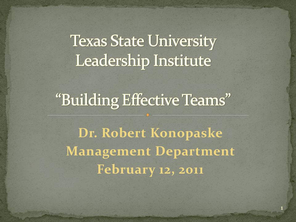 Texas State University Leadership Institute Building Effective Teams