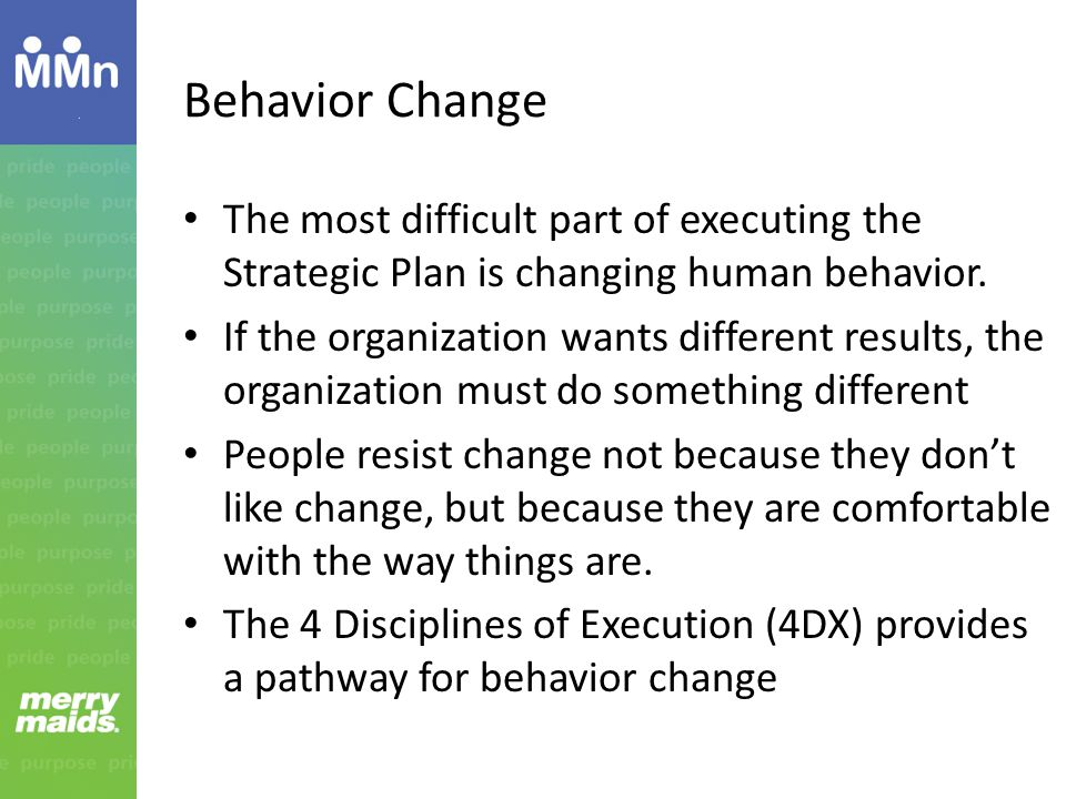 Behavior Change The most difficult part of executing the Strategic Plan is changing human behavior.