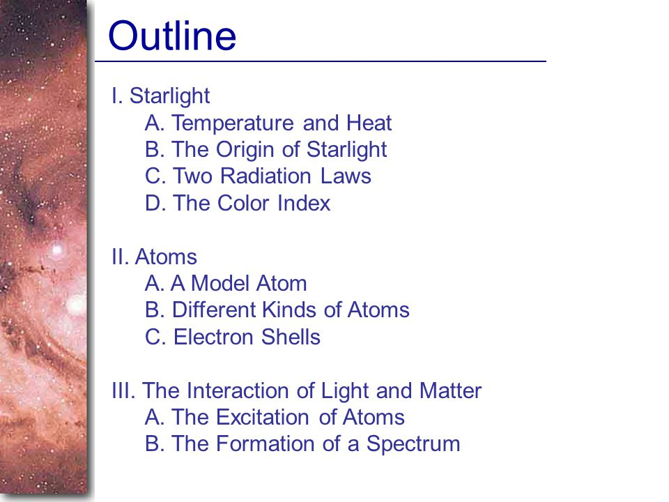 Outline I. Starlight A. Temperature and Heat