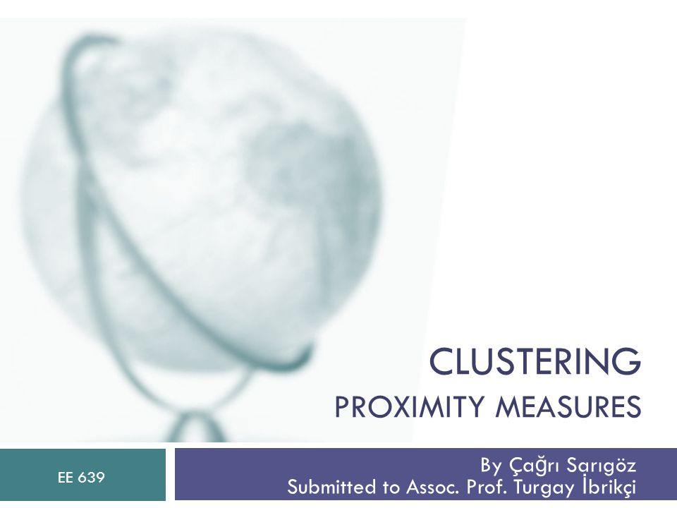 CLUSTERING PROXIMITY MEASURES