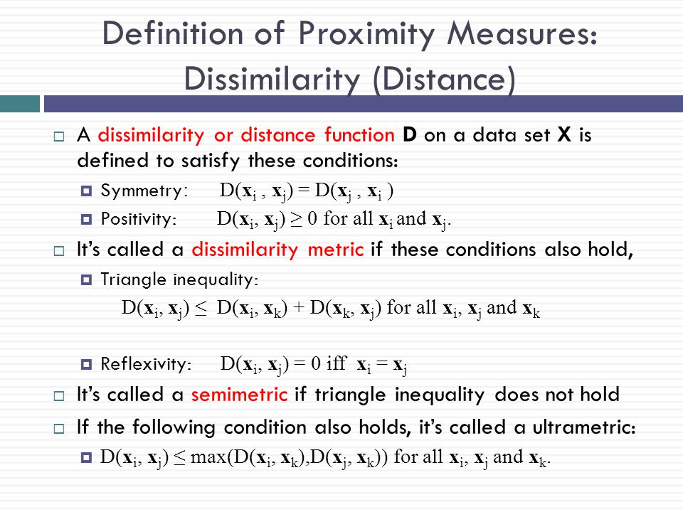 Definition of Proximity Measures: Dissimilarity (Distance)
