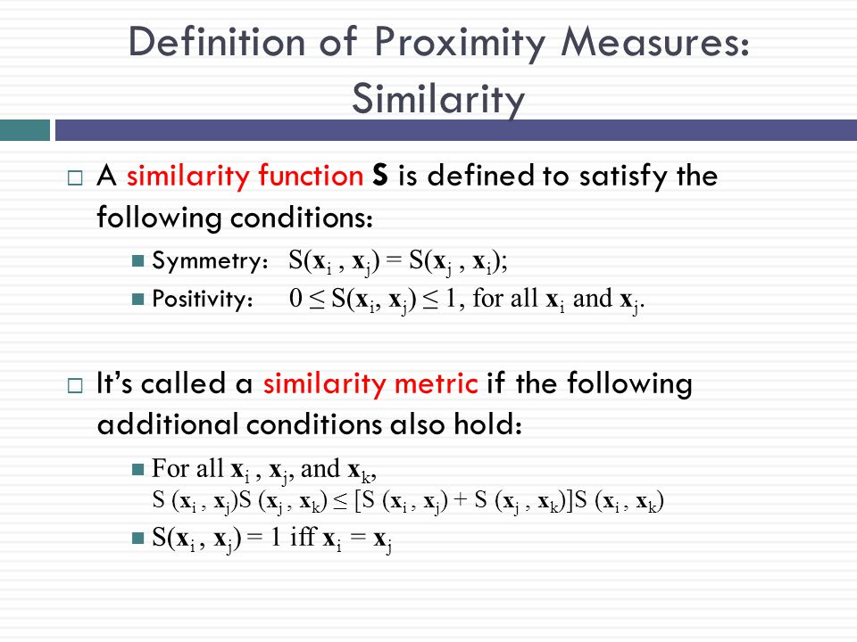 Definition of Proximity Measures: Similarity