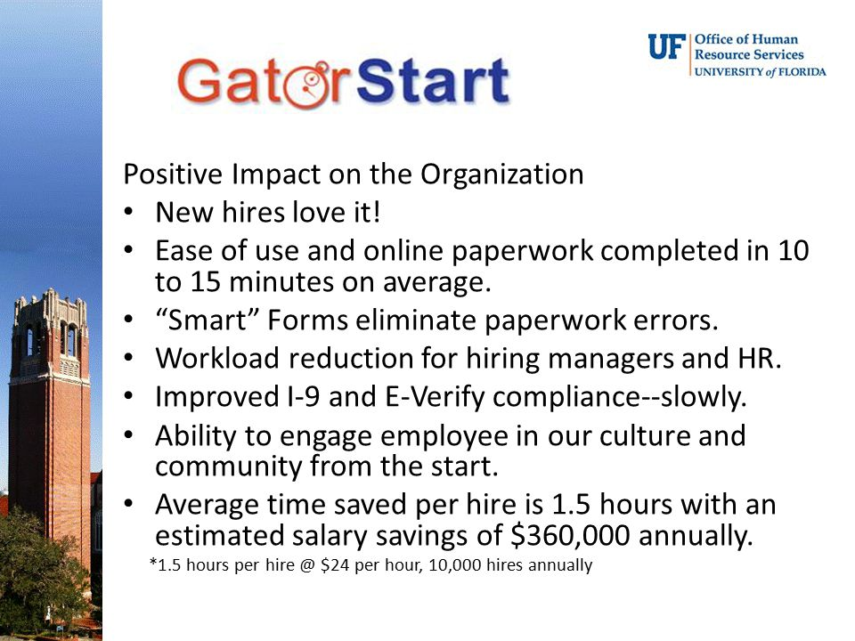 Positive Impact on the Organization New hires love it!