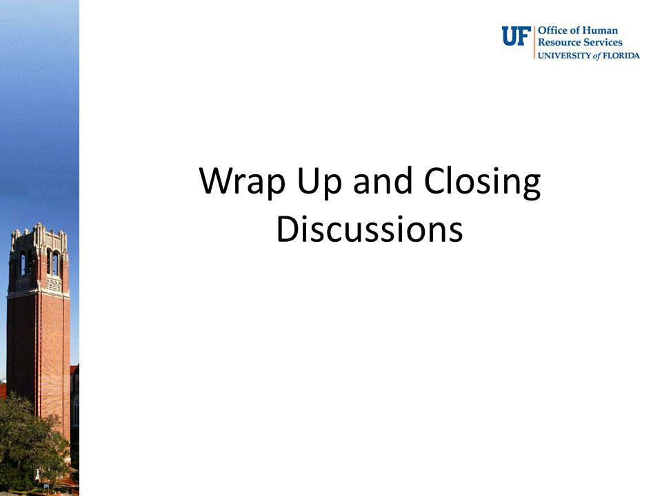 Wrap Up and Closing Discussions