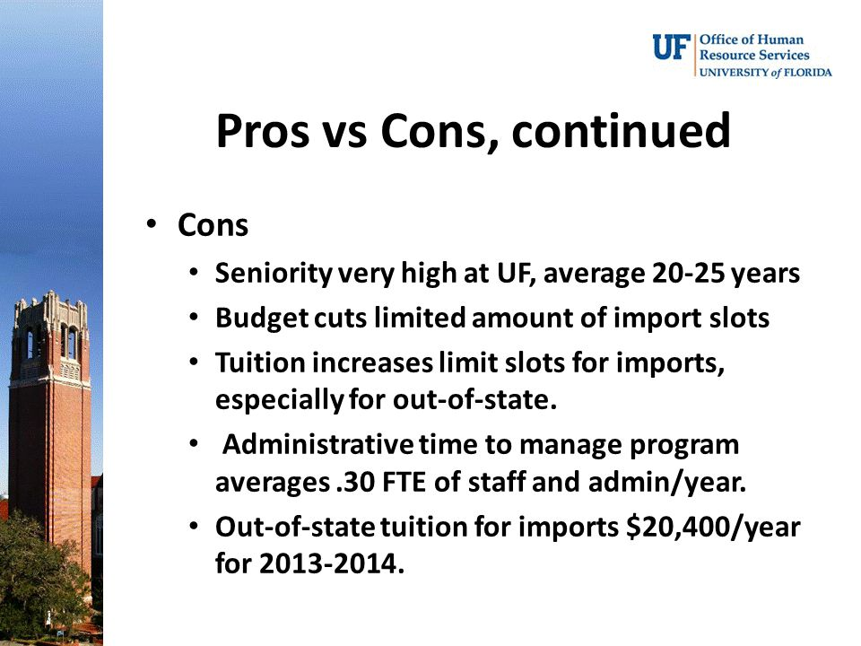 Pros vs Cons, continued Cons