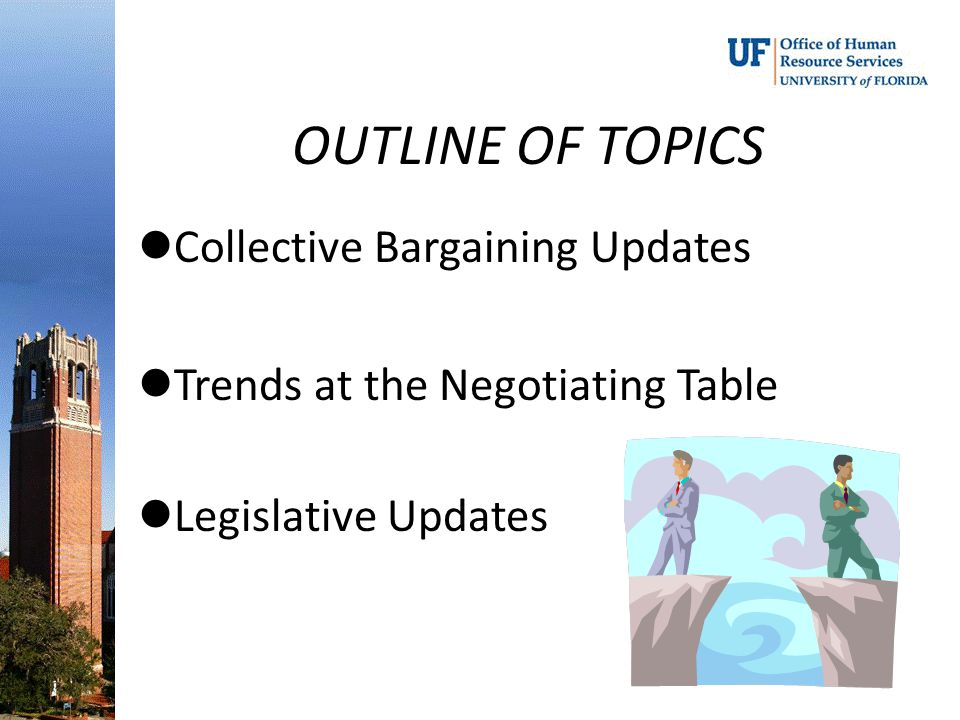 OUTLINE OF TOPICS Collective Bargaining Updates