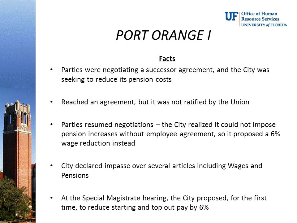 PORT ORANGE I Facts. Parties were negotiating a successor agreement, and the City was seeking to reduce its pension costs.