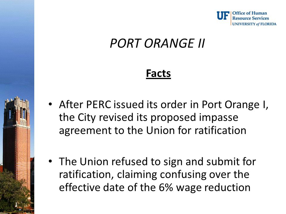 PORT ORANGE II Facts. After PERC issued its order in Port Orange I, the City revised its proposed impasse agreement to the Union for ratification.