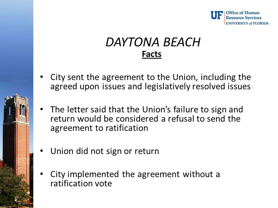 DAYTONA BEACH Facts. City sent the agreement to the Union, including the agreed upon issues and legislatively resolved issues.