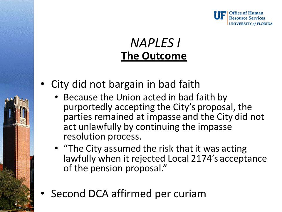 NAPLES I The Outcome City did not bargain in bad faith