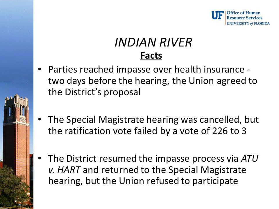 INDIAN RIVER Facts. Parties reached impasse over health insurance - two days before the hearing, the Union agreed to the District's proposal.