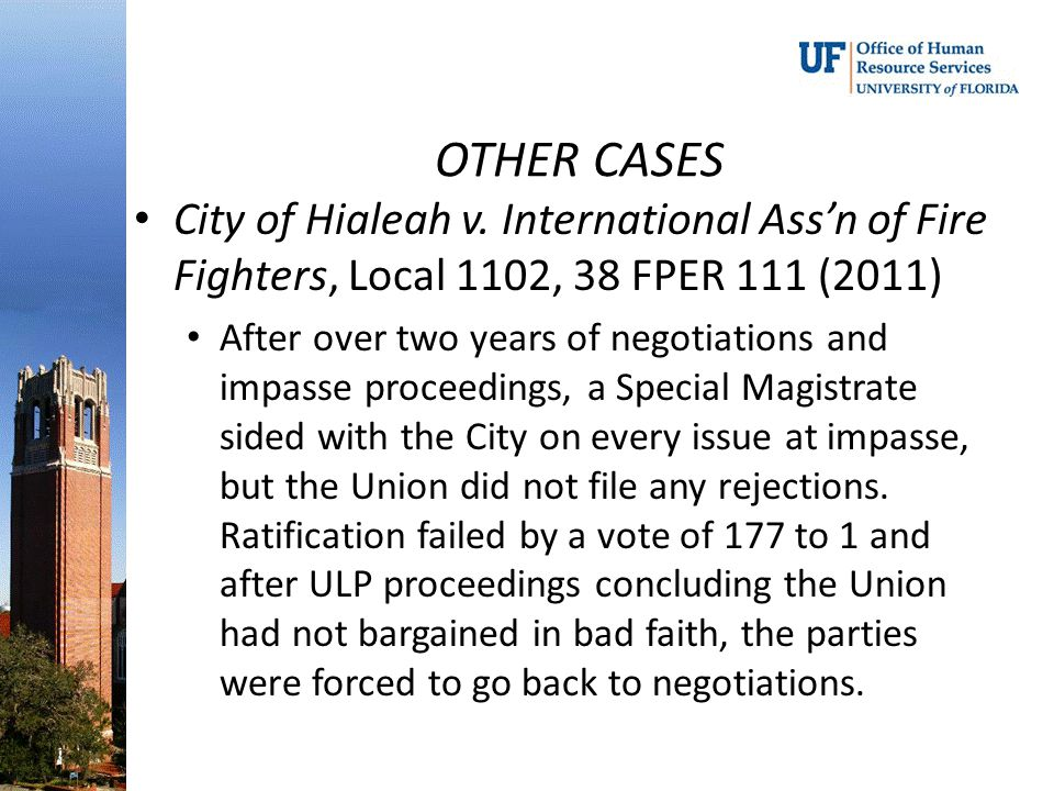 OTHER CASES City of Hialeah v. International Ass'n of Fire Fighters, Local 1102, 38 FPER 111 (2011)