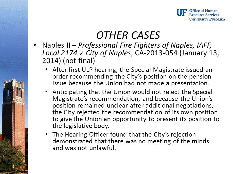 OTHER CASES Naples II – Professional Fire Fighters of Naples, IAFF, Local 2174 v. City of Naples, CA-2013-054 (January 13, 2014) (not final)