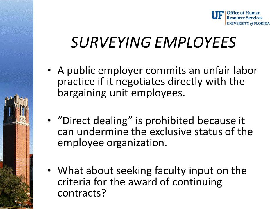 SURVEYING EMPLOYEES A public employer commits an unfair labor practice if it negotiates directly with the bargaining unit employees.