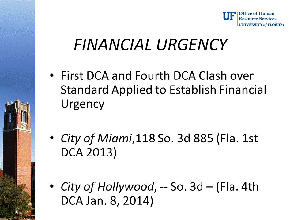 FINANCIAL URGENCY First DCA and Fourth DCA Clash over Standard Applied to Establish Financial Urgency.