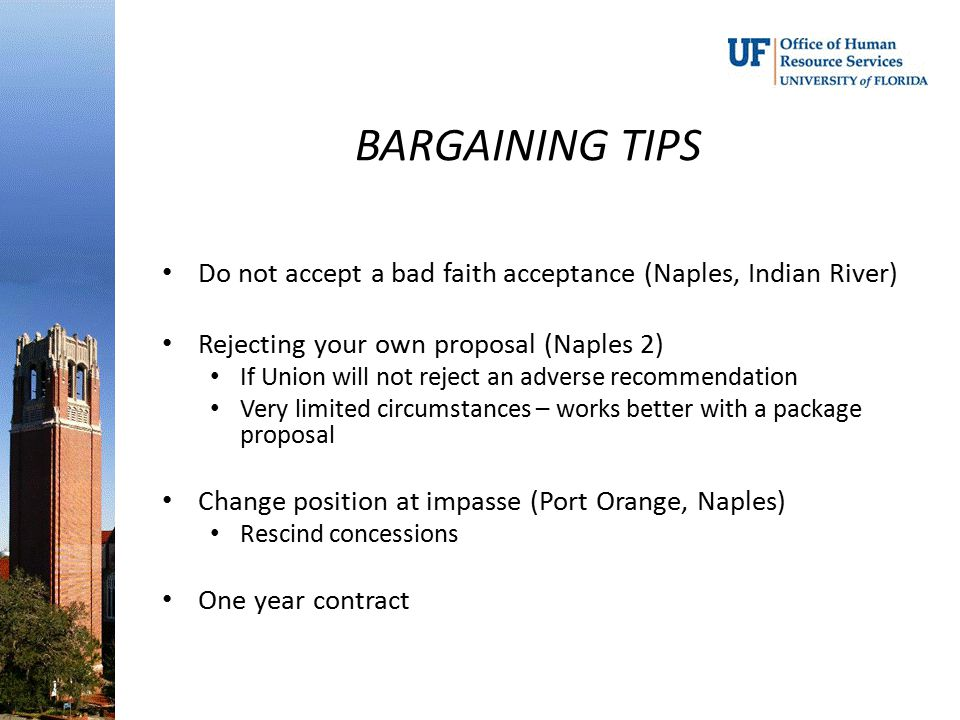 BARGAINING TIPS Do not accept a bad faith acceptance (Naples, Indian River) Rejecting your own proposal (Naples 2)