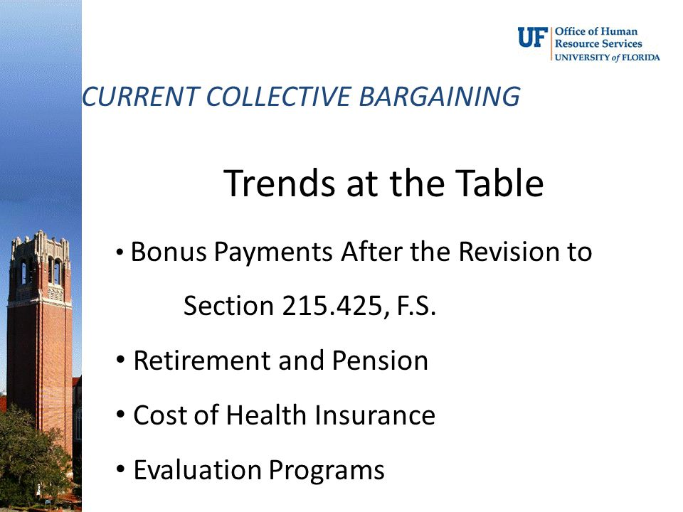 Trends at the Table CURRENT COLLECTIVE BARGAINING