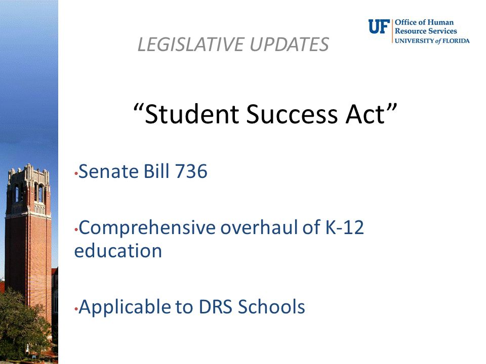 Student Success Act LEGISLATIVE UPDATES Senate Bill 736