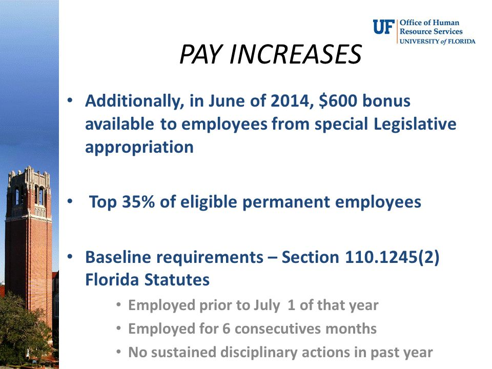 PAY INCREASES Additionally, in June of 2014, $600 bonus available to employees from special Legislative appropriation.