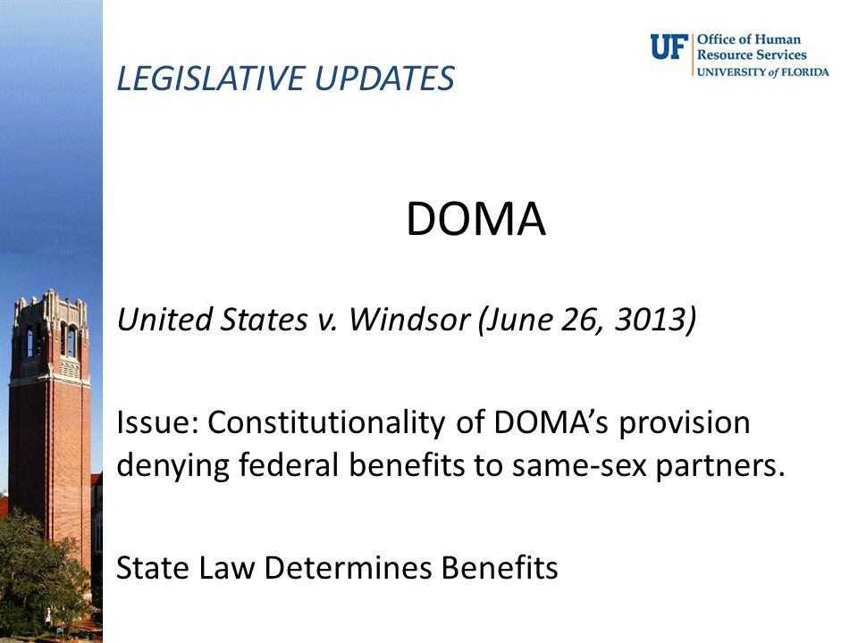 DOMA LEGISLATIVE UPDATES United States v. Windsor (June 26, 3013)