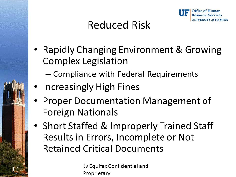 Reduced Risk Rapidly Changing Environment & Growing Complex Legislation. Compliance with Federal Requirements.