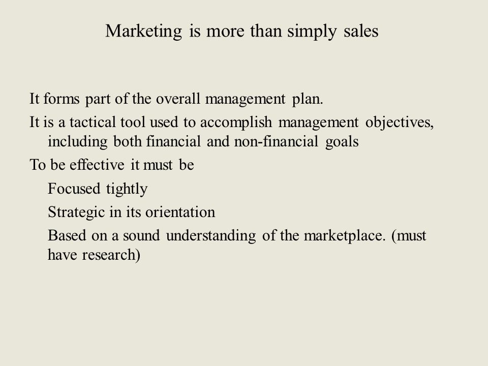 Marketing is more than simply sales