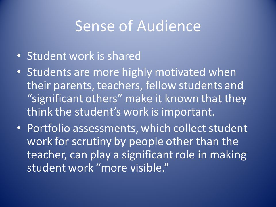 Sense of Audience Student work is shared
