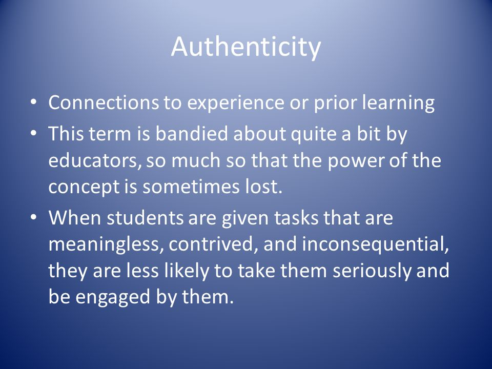 Authenticity Connections to experience or prior learning