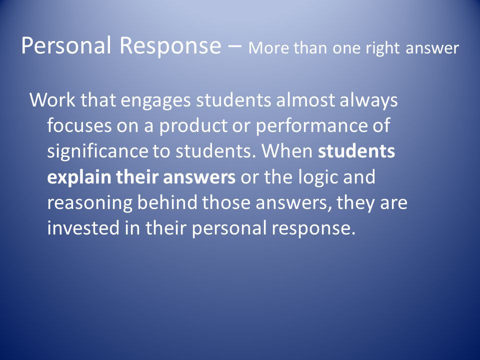 Personal Response – More than one right answer